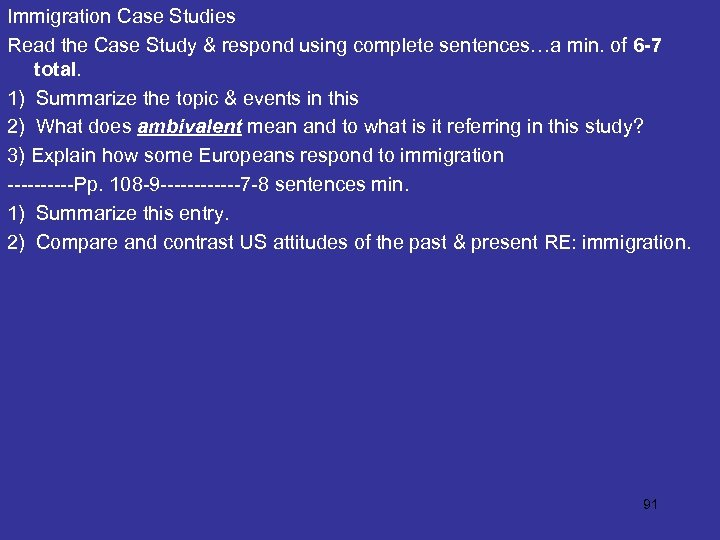 Immigration Case Studies Read the Case Study & respond using complete sentences…a min. of