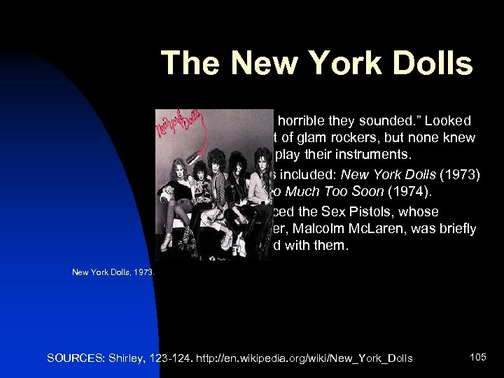 """The New York Dolls n n n """"…how horrible they sounded. """" Looked the"""