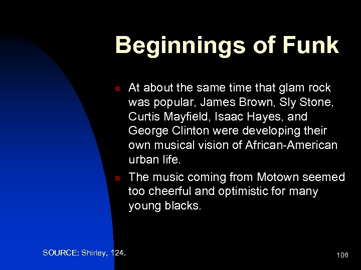 Beginnings of Funk n n SOURCE: Shirley, 124. At about the same time that