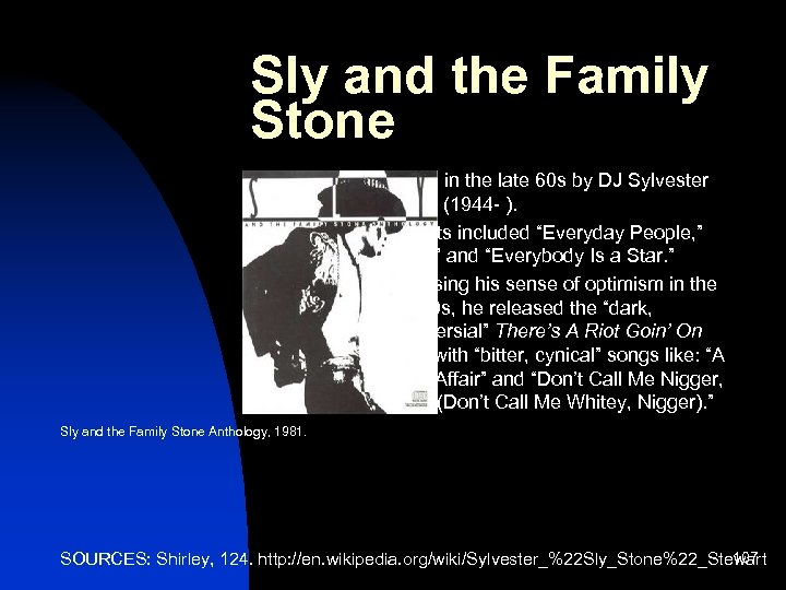 Sly and the Family Stone n n n Formed in the late 60 s