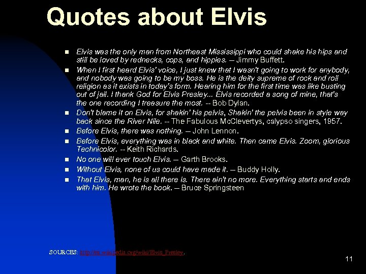 Quotes about Elvis n n n n Elvis was the only man from Northeast