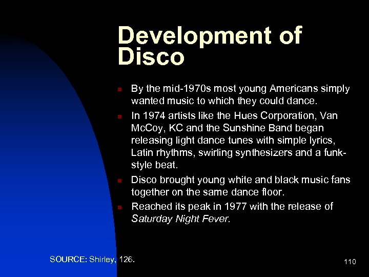 Development of Disco n n By the mid-1970 s most young Americans simply wanted