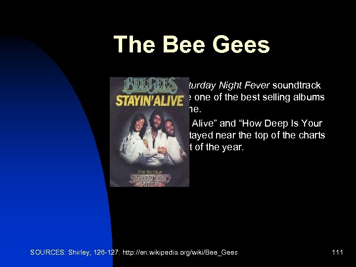 The Bee Gees n n The Saturday Night Fever soundtrack became one of the