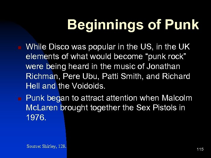 Beginnings of Punk n n While Disco was popular in the US, in the