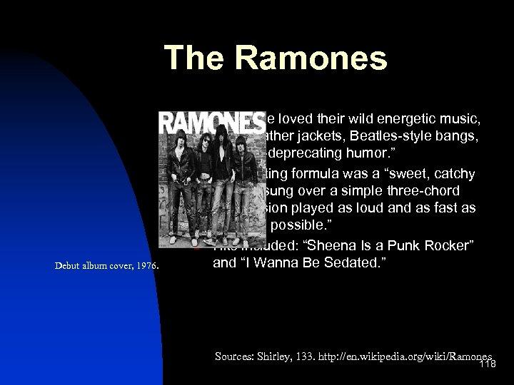 """The Ramones n n n Debut album cover, 1976. """"…people loved their wild energetic"""