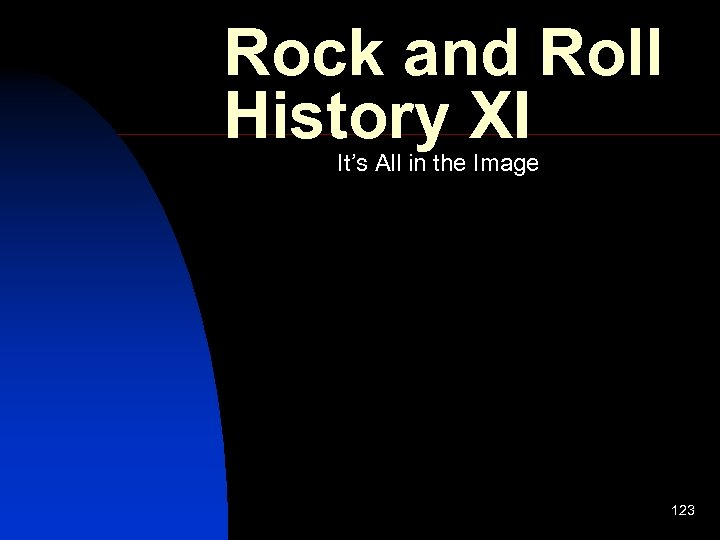 Rock and Roll History XI It's All in the Image 123