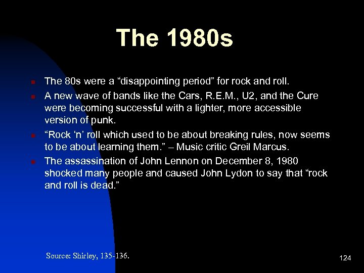 """The 1980 s n n The 80 s were a """"disappointing period"""" for rock"""
