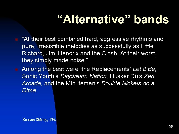 """""""Alternative"""" bands n n """"At their best combined hard, aggressive rhythms and pure, irresistible"""