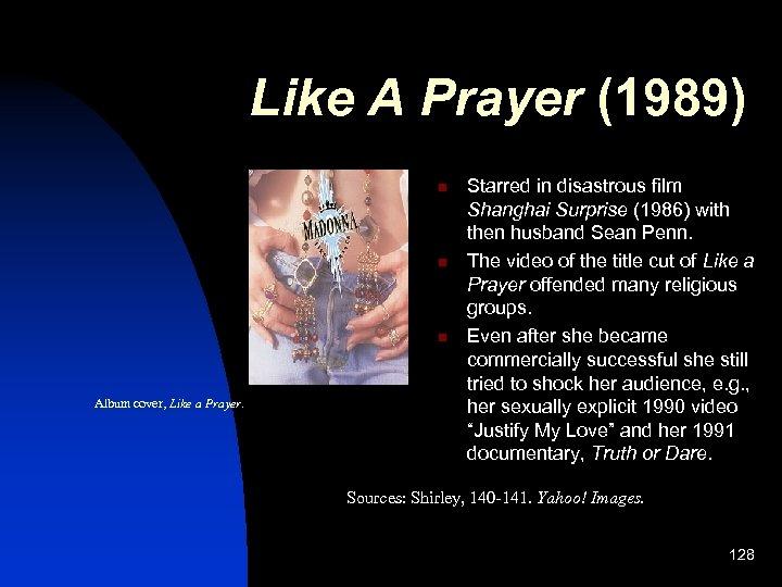 Like A Prayer (1989) n n n Album cover, Like a Prayer. Starred in