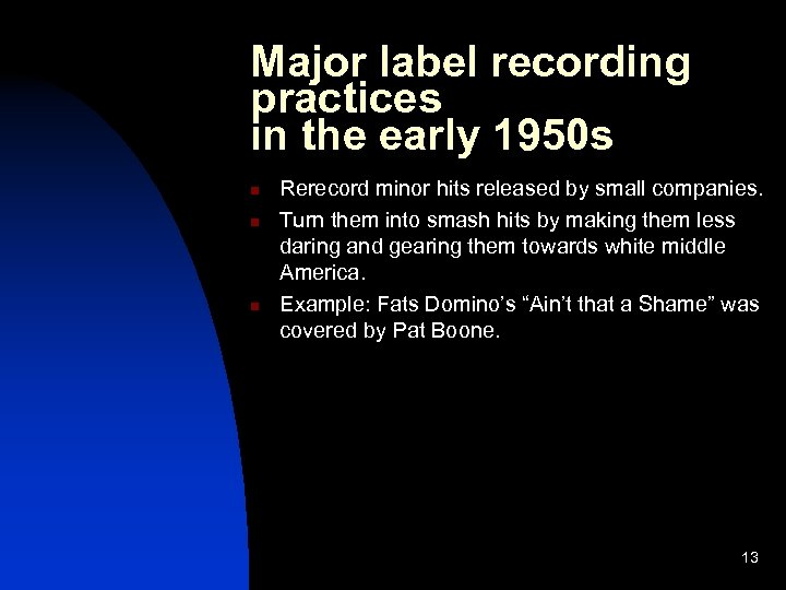 Major label recording practices in the early 1950 s n n n Rerecord minor
