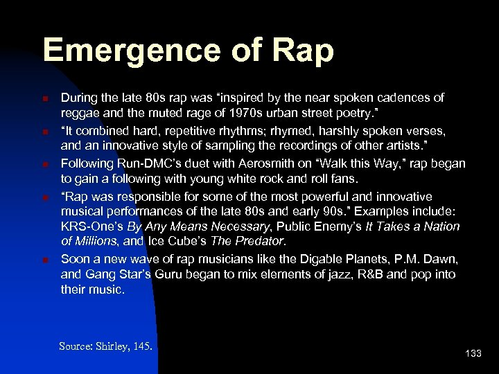 """Emergence of Rap n n n During the late 80 s rap was """"inspired"""