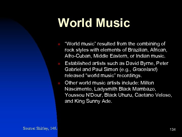 """World Music n n n Source: Shirley, 146. """"World music"""" resulted from the combining"""