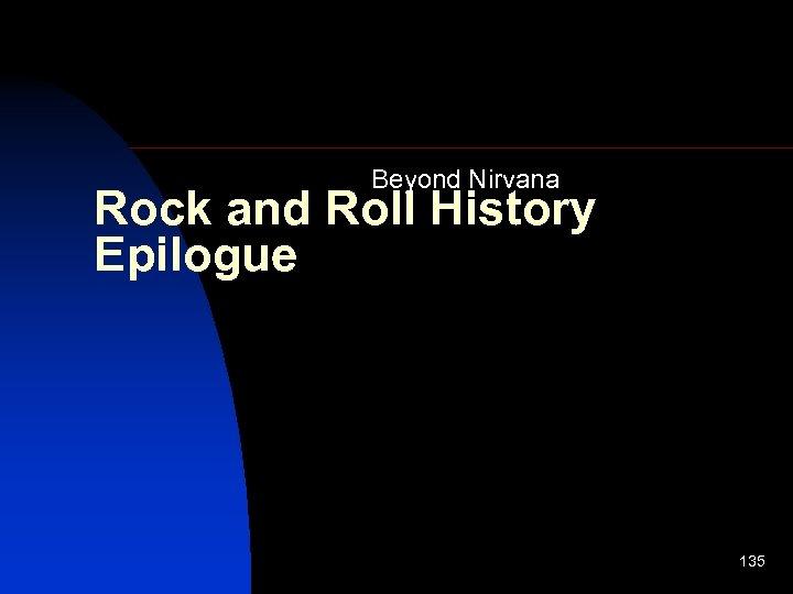 Beyond Nirvana Rock and Roll History Epilogue 135
