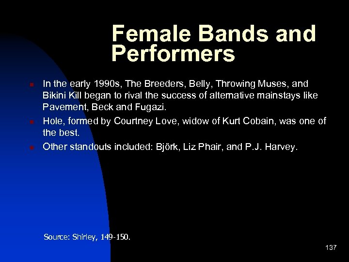 Female Bands and Performers n n n In the early 1990 s, The Breeders,