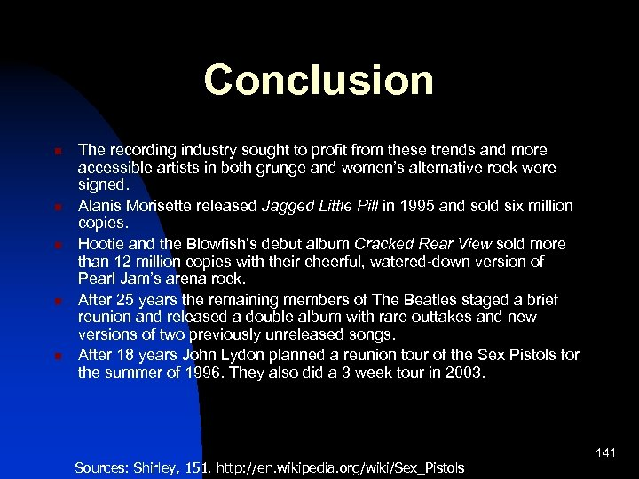 Conclusion n n The recording industry sought to profit from these trends and more