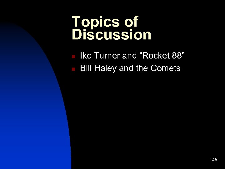 """Topics of Discussion n n Ike Turner and """"Rocket 88"""" Bill Haley and the"""
