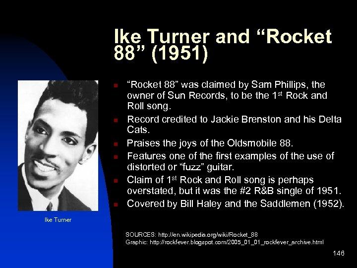 """Ike Turner and """"Rocket 88"""" (1951) n n n """"Rocket 88"""" was claimed by"""