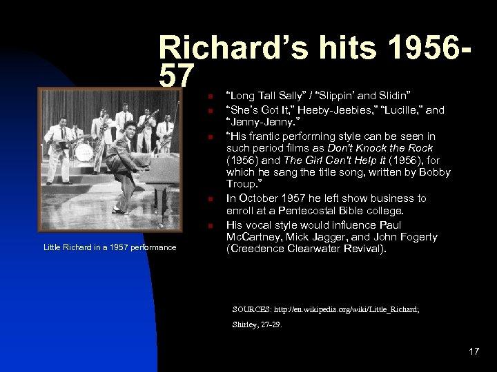 "Richard's hits 195657 n n n Little Richard in a 1957 performance ""Long Tall"