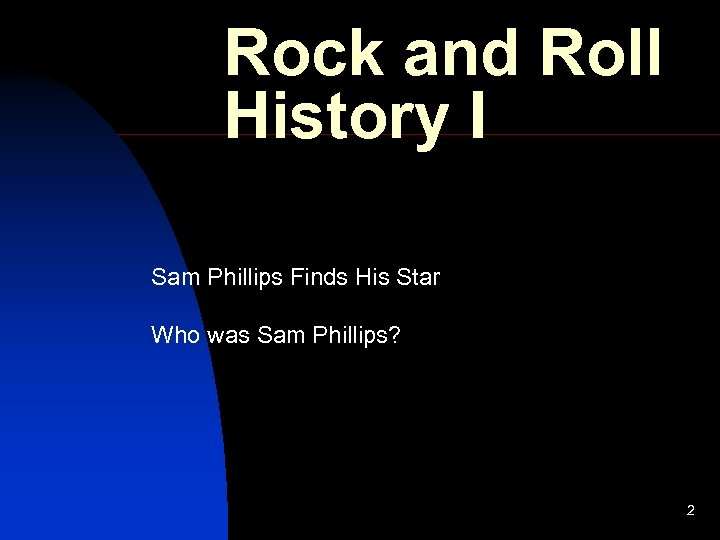 Rock and Roll History I Sam Phillips Finds His Star Who was Sam Phillips?