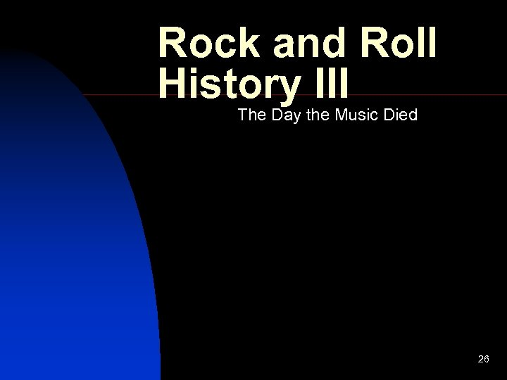Rock and Roll History III The Day the Music Died 26