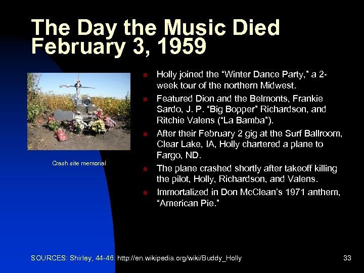 The Day the Music Died February 3, 1959 n n n Crash site memorial