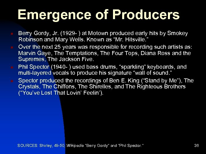 Emergence of Producers n n Berry Gordy, Jr. (1929 - ) at Motown produced