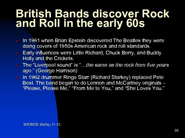 British Bands discover Rock and Roll in the early 60 s n n In