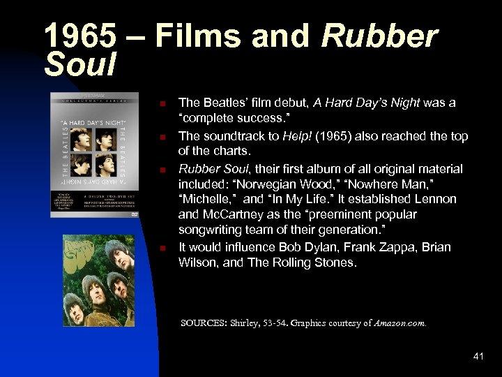 1965 – Films and Rubber Soul n n The Beatles' film debut, A Hard
