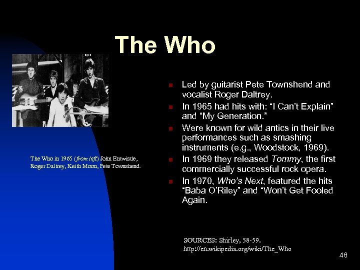The Who n n n The Who in 1965 (from left) John Entwistle, Roger