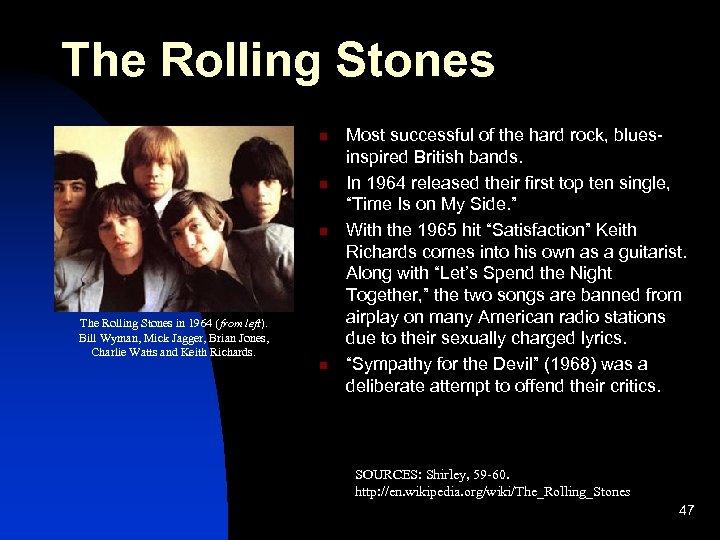 The Rolling Stones n n n The Rolling Stones in 1964 (from left). Bill