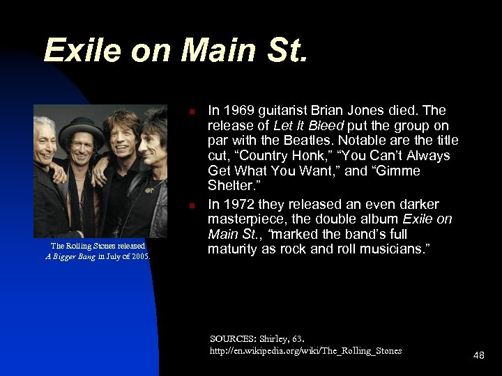 Exile on Main St. n n The Rolling Stones released A Bigger Bang in
