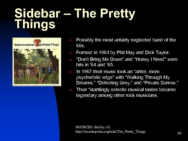 Sidebar – The Pretty Things n n n Possibly the most unfairly neglected band