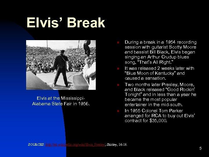 Elvis' Break n n n Elvis at the Mississippi. Alabama State Fair in 1956.