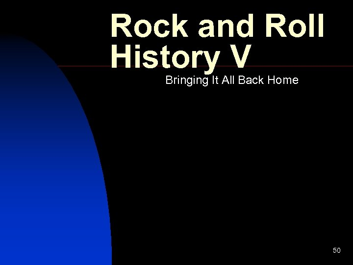 Rock and Roll History V Bringing It All Back Home 50