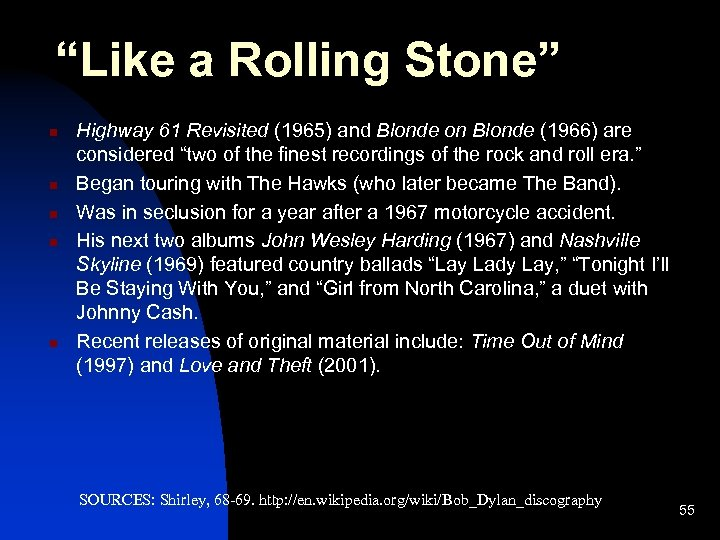 """""""Like a Rolling Stone"""" n n n Highway 61 Revisited (1965) and Blonde on"""