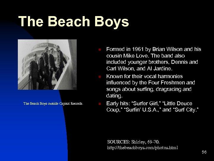 The Beach Boys n n The Beach Boys outside Capitol Records. n Formed in