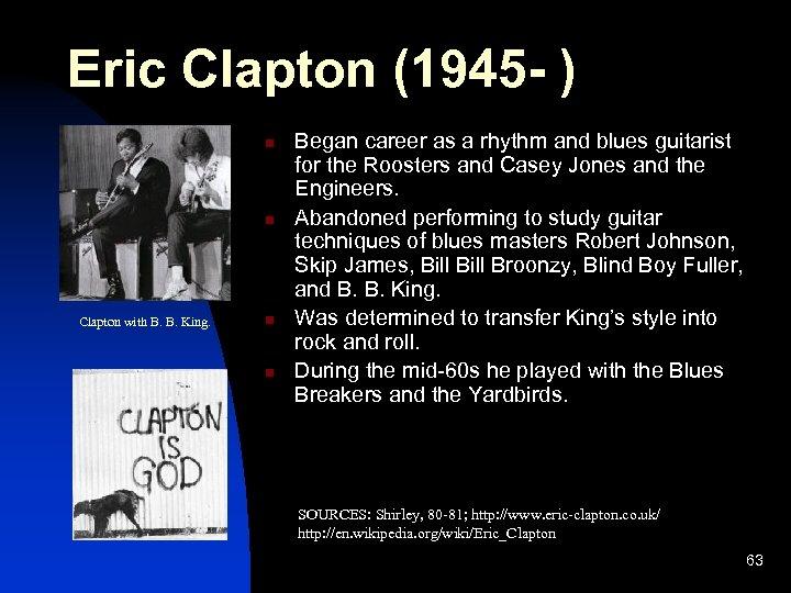 Eric Clapton (1945 - ) n n Clapton with B. B. King. n n