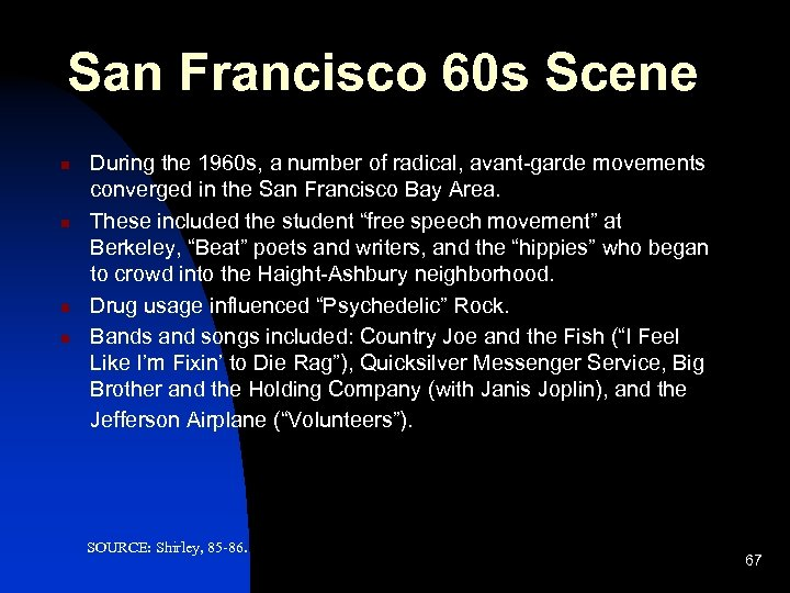 San Francisco 60 s Scene n n During the 1960 s, a number of