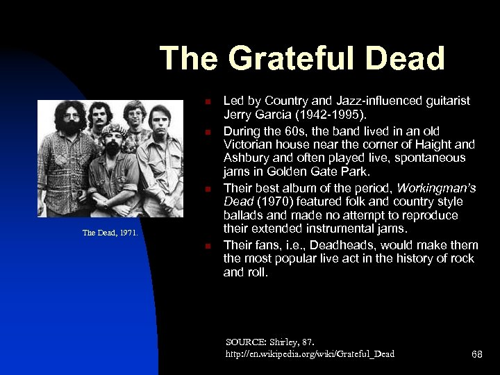 The Grateful Dead n n n The Dead, 1971. n Led by Country and