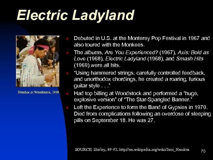 Electric Ladyland n n n Hendrix at Woodstock, 1969. n n Debuted in U.