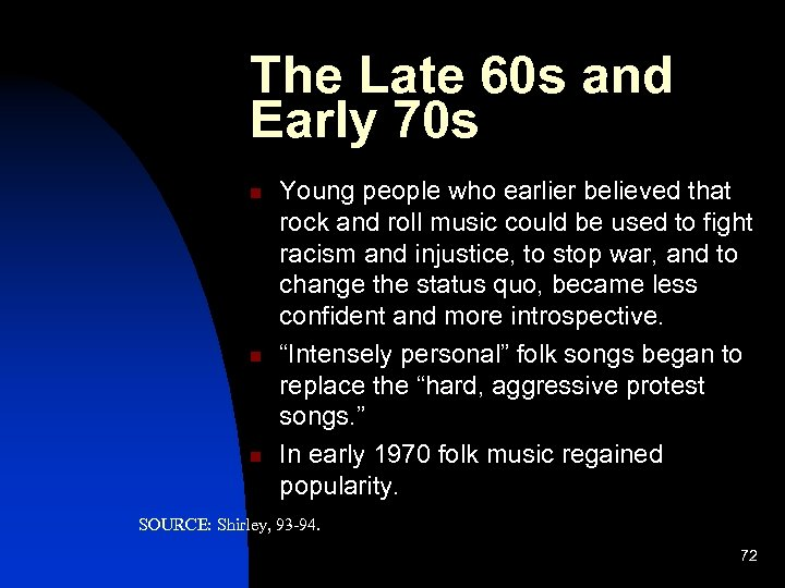 The Late 60 s and Early 70 s n n n Young people who