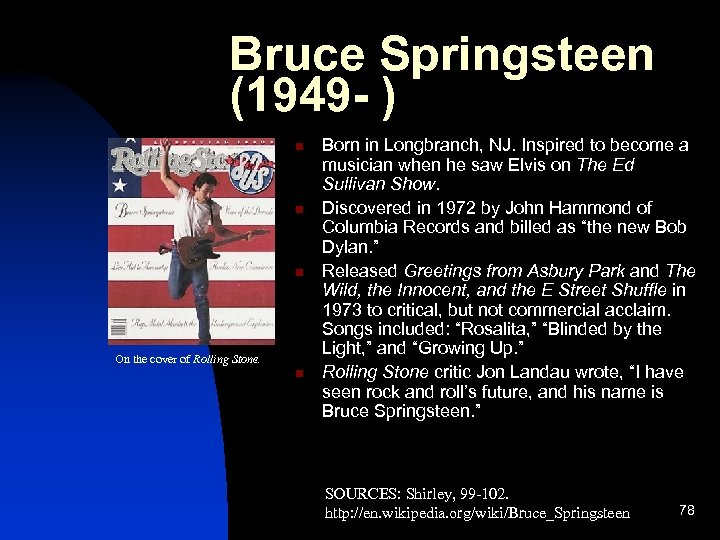 Bruce Springsteen (1949 - ) n n n On the cover of Rolling Stone.