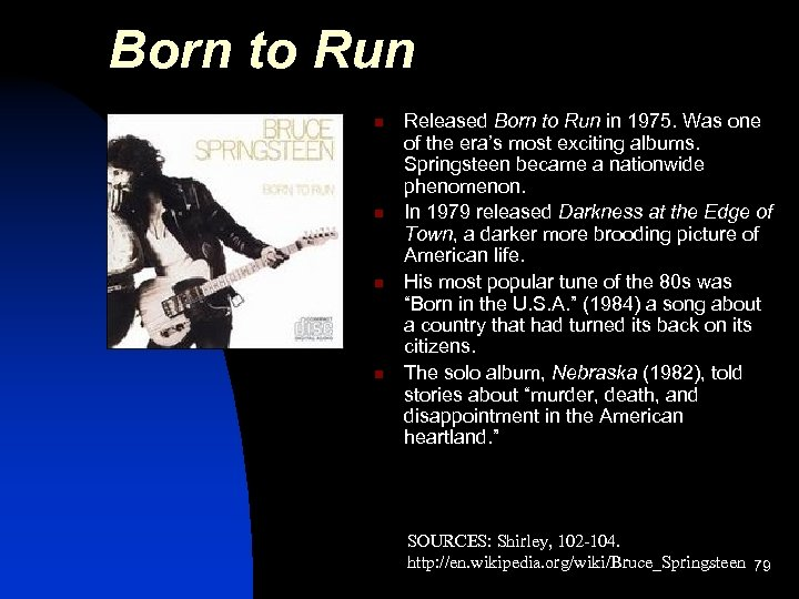 Born to Run n n Released Born to Run in 1975. Was one of