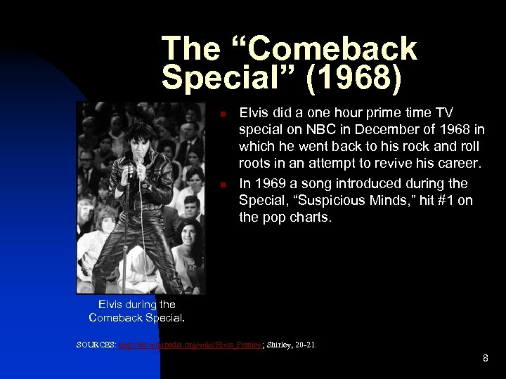 """The """"Comeback Special"""" (1968) n n Elvis did a one hour prime time TV"""