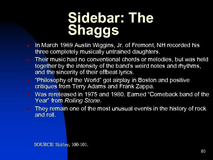 Sidebar: The Shaggs n n n In March 1969 Austin Wiggins, Jr. of Fremont,