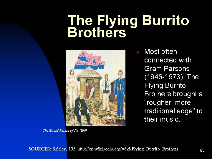The Flying Burrito Brothers n Most often connected with Gram Parsons (1946 -1973), The