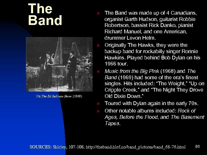 The Band n n n On The Ed Sullivan Show (1969). n n The
