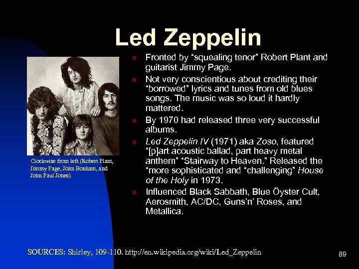 Led Zeppelin n n Clockwise from left (Robert Plant, Jimmy Page, John Bonham, and