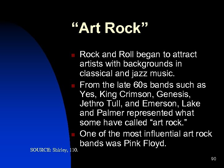 """""""Art Rock"""" n n n SOURCE: Shirley, 110. Rock and Roll began to attract"""