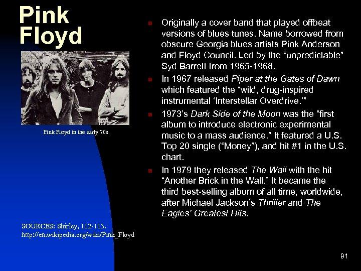 Pink Floyd n n n Pink Floyd in the early 70 s. n Originally